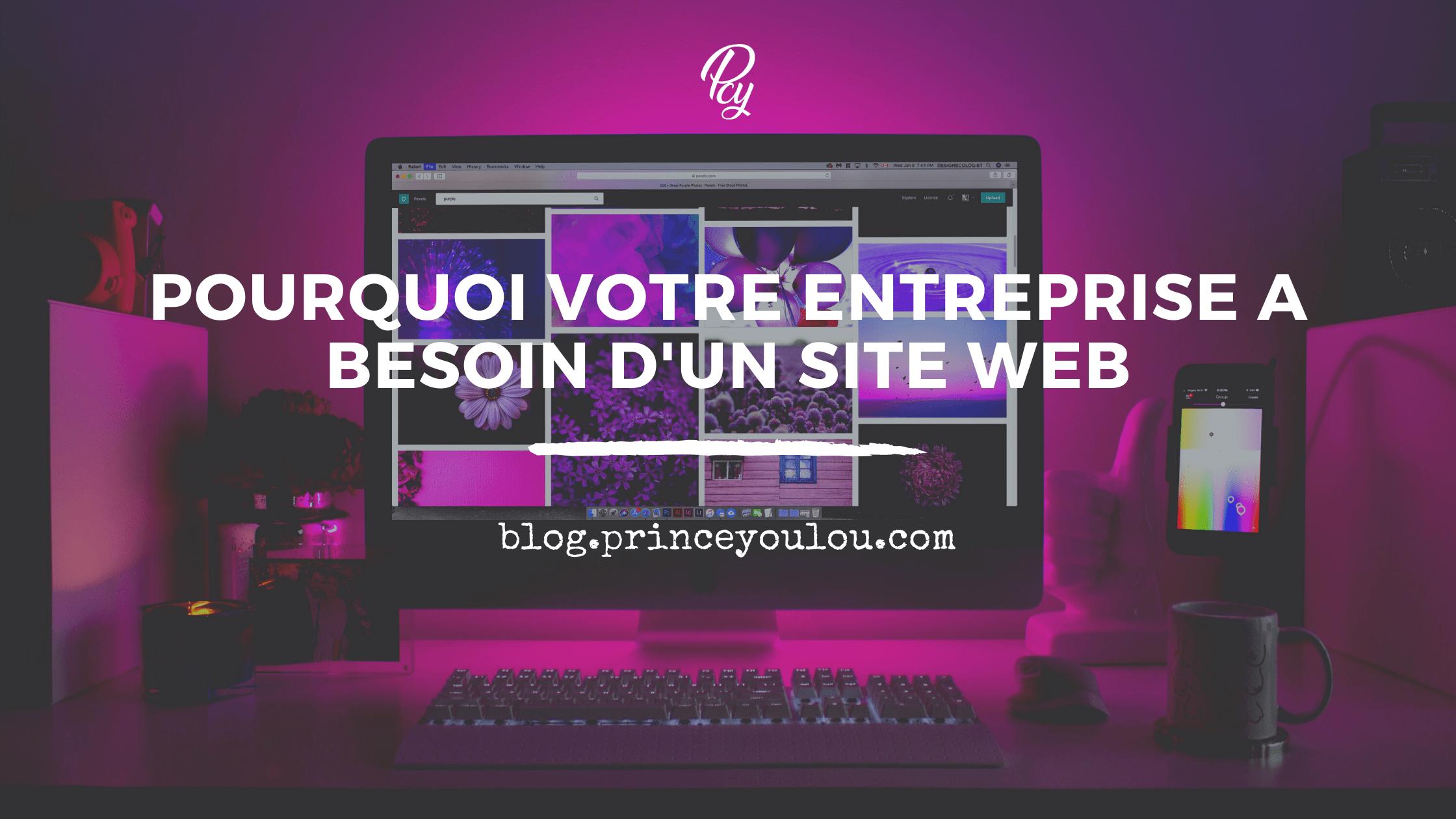 Pourquoi votre entreprise a besoin d'un site web